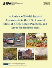 A Review of Health Impact Assessments in the U. S. : Current State of...