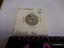RARE UNLISTED J. L. WALKER SILURIA, ALA. 5 CENT TOKEN R-10
