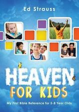 Heaven for Kids:  My First Bible Reference for 5-8 Year Olds, Strauss, Ed, Good