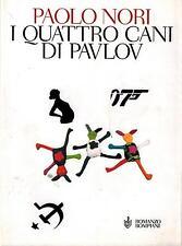 I quattro cani di Pavlov - Paolo Nori - Libro nuovo in offerta !