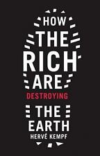 How The Rich Are Destroying the Earth (Foreword by Greg Palast)