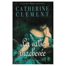La valse inachevee.Catherine CLEMENT.France Loisirs.Neuf C005