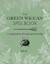 The Green Wiccan Spell Book by Silja (author)
