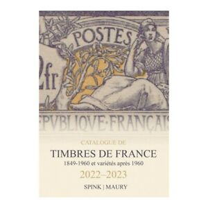 MAURY SPINK France 2022 Tome I Timbres de France Edition 2022-2023