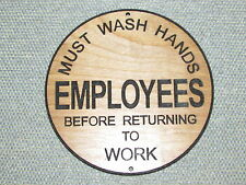 """Employees Must Wash Hands Before Returning To Work Round Restroom 6"""" Wood Sign"""