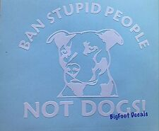 Pit bull Decal Pet Rescue Ban Stupid People Not Dogs Car Truck Window Sticker