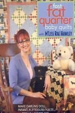Fast, Fat Quarter Baby Quilts with M'Liss Rae Hawley: Make Darling Doll, Infant