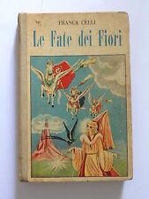 LE FATE DEI FIORI - FRANCA CELLI - BIETTI 1949 ILL. A. MAGRINI - A3