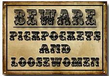 BEWARE PICKPOCKETS AND LOOSEWOMEN METAL SIGN,COWBOY/WESTERN,FUNNY,BAR,PUB