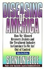 Diseasing of America: How We Allowed Recovery Zealots and the Treatment Industry