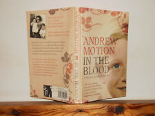 In the Blood a Memoir of my Childhood by Andrew Motion PB 2007 signed by author