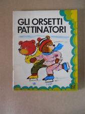 Collana Bel ( Bimbi e Libri ) - Gli Orsetti Pattinatori Vol.10 1978 AMZ [G390]