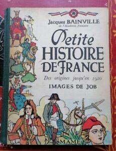 Petite Histoire De France de Jacques Bainville, éd. Mame, 1950, ill. De Job