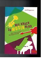 Axel Brüggemann - Wie Krach zu Musik wird
