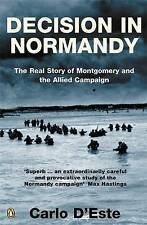 Decision in Normandy: The Real Story of Montgomery and the Allied Campaign, Carl