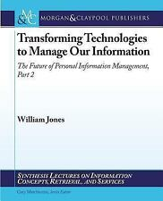 Transforming Technologies to Manage Our Information Pt. 2 : The Future of...