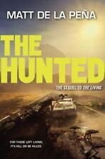 The Hunted by Matt De la Peña (2015, Hardcover)