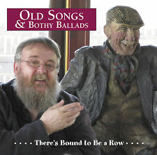 CD: Old Songs & Bothy Ballads 6 - There's Bound to be a Row