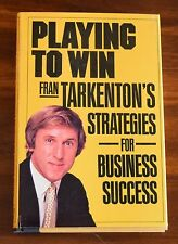 PLAYING TO WIN FRAN TARKENTON'S STRATEGIES FOR BUSINESS SUCCESS HC DJ 1STED 1984