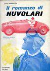Luigi Marinatto IL ROMANZO DI NUVOLARI Ed. Edisport MIlano 1956 Rarissimo!!!!!
