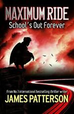 Maximum Ride: School's Out Forever (Maximum Ride Childrens Edition), Patterson,