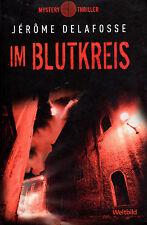IM BLUTKREIS - Roman von Jerome Delafosse - WELTBILD MYSTERY BUCH