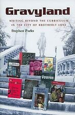 Gravyland: Writing Beyond the Curriculum in the City of Brotherly Love (Hardback