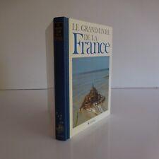 Le grand livre de la France préface Pierre MIQUEL Larousse 1990
