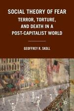 Social Theory of Fear: Terror, Torture, and Death in a Post-Capitalist World (Ha