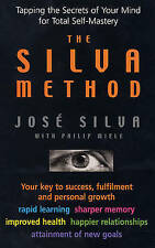 The Silva Method: Tapping the Secrets of Your Mind for Total Self-mastery by Phi