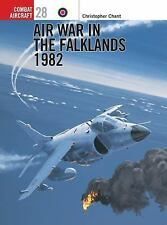 Air War in the Falklands 1982 (Osprey Combat Aircraft 28) by Christopher Chant