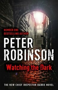Watching the Dark: DCI Banks 20 by Robinson, Peter Book The Cheap Fast Free Post