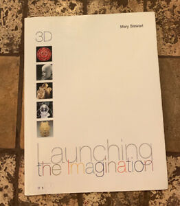 Launching the Imagination : Comprehensive (2-D, 3-D, and 4-D) by Mary Stewart