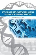 Applying an Implementation Science Approach to Genomic Medicine: Workshop Summar