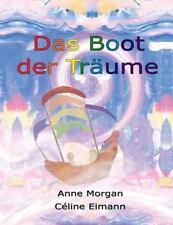 Das Boot der Traume by Anne Morgan (2013, Paperback)