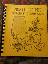 Mobile Recipes Compiled by St. Mark W.S.C.S. 1971 St. Mark Methodists Mobile, AL