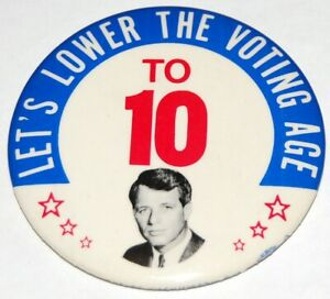 1968 ROBERT KENNEDY Let's Lower Voting Age BOBBY RFK campaign pin pinback button