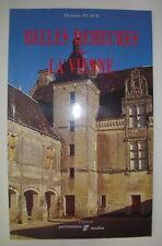 POITOU BELLES DEMEURES DE LA VIENNE FLORENCE PUAUD PATRIMOINES & MEDIAS 1996