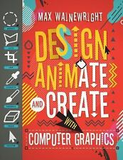 How to Code a Step by Step Guide to Computer Coding: Design, Animate, and...
