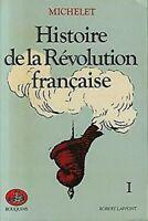 Histoire de La Revolution Française Michelet