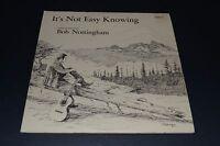It's Not Easy Knowing~Bob Nottingham~Christian Gospel~Xian~FAST SHIPPING!!