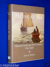 SIGNED Alone at Sea Gloucester in Age of Dorymen 1623 1939 1st Ed HCDJ Hardcover