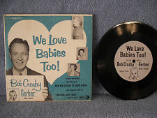 """Gerber Baby Food Promotiion with Bob Crosby, We Love Babies Too!, 7"""" 33 RPM"""