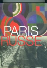 Paris Russe 1910 1960  Exposition Bordeaux 2003 Superbe iconographie 100 monogra