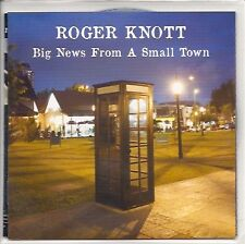 """Roger Knott """"Big  News From A Small Town"""" (CD) PROMO"""