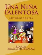 Una Nina Talentosa : Basado en Personajes Reales by Rosalie Bocelli Hernandez...