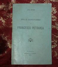 Libro Antico 1904 Per il Centenario di Francesco Petrarca di Ada Borsi