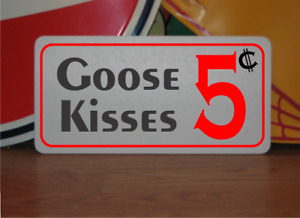 Goose Kisses 5 cents Metal Sign