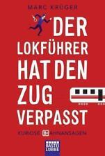 Der Lokführer hat den Zug verpasst von Marc Krüger (2016, Taschenbuch)