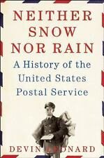 Neither Snow nor Rain: A History of the United States Postal Service Devin Leona